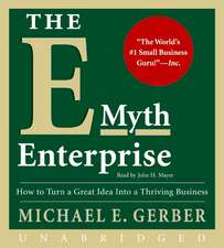 The E-Myth Enterprise CD: How to Turn A Great Idea Into a Thriving Business