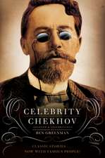 Celebrity Chekhov: Stories by Anton Chekhov