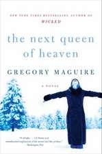 The Next Queen of Heaven: A Novel