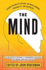 The Mind: Leading Scientists Explore the Brain, Memory, Personality, and Happiness