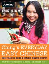 Ching's Everyday Easy Chinese: More Than 100 Quick & Healthy Chinese Recipes