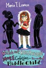 Watch Out, Hollywood!: More Confessions of a So-called Middle Child