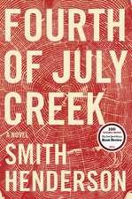 Fourth of July Creek: A Novel