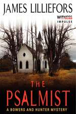 The Psalmist: A Bowers and Hunter Mystery