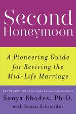 Second Honeymoon: A Pioneering Guide for Reviving the Mid-Life Marriage