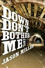 Down Don't Bother Me: A Novel