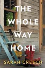 The Whole Way Home: A Novel