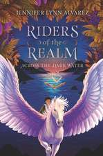 Riders of the Realm #1: Across the Dark Water