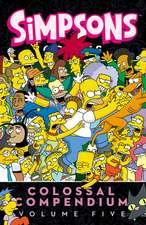 Simpsons Comics Colossal Compendium: Volume 5