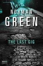 The Last Gig: A Novel