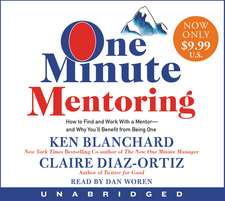 One Minute Mentoring Low Price CD: How to Find and Work With a Mentor--And Why You'll Benefit from Being One