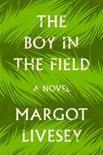 The Boy in the Field: A Novel