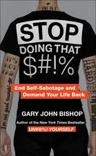 Stop Doing That $#!%  Merch Ed: End Self-Sabotage and Demand Your Life Back