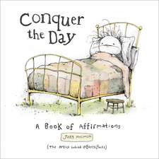 Conquer the Day: A Book of Affirmations