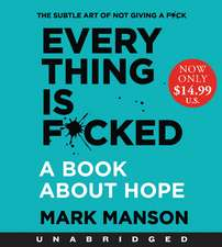 Everything is F*cked Low Price CD: A Book About Hope