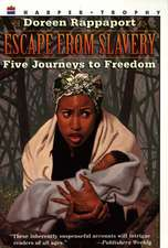 Escape from Slavery: Five Journeys to Freedom