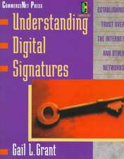 Understanding Digital Signatures:  Establishing Trust Over the Internet and Other Networks