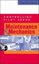 Controlling Pilot Error: Maintenance & Mechanics