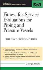 Fitness-for-Service Evaluations for Piping and Pressure Vessels: ASME Code Simplified