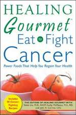 Healing Gourmet Eat to Fight Cancer