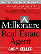The Millionaire Real Estate Agent, Revised and Updated Edition