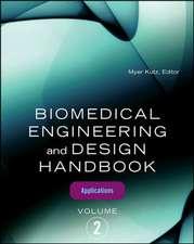Biomedical Engineering and Design Handbook, Volume 2