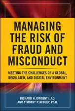 Managing the Risk of Fraud and Misconduct: Meeting the Challenges of a Global, Regulated and Digital Environment