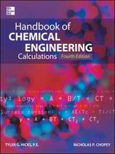 Handbook of Chemical Engineering Calculations, Fourth Edition