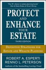 Protect and Enhance Your Estate: Definitive Strategies for Estate and Wealth Planning 3/E