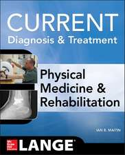 Current Diagnosis and Treatment Physical Medicine and Rehabilitation: Lange