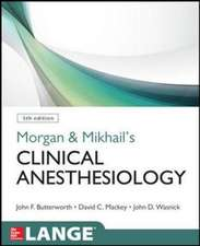Morgan and Mikhail's Clinical Anesthesiology, 5th edition: Morgan and Mikhail Anesteziologie clinică, ediția a 5-a