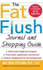 The Fat Flush Journal and Shopping Guide ( Gittleman )