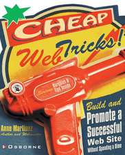 Cheap Web Tricks! Build and Promote a Successful Web-Site Without Spending a Dime