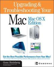 Upgrading and Troubleshooting Your Mac: Mac OS X Edition (with CD-ROM) with CDROM (Mac OS X)