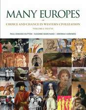 Many Europes:  Choice and Chance in Western Civilization