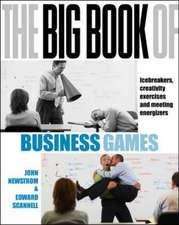 The Big Book of Business Games: Icebreakers, Creativity Exercises and Meeting Energisers (UK Edition): Icebreakers, creativity exercises and meeting energisers