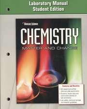 Chemistry: Matter & Change, Laboratory Manual, Student Edition