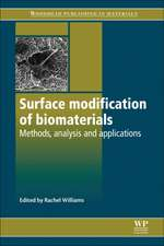 Surface Modification of Biomaterials: Methods Analysis and Applications