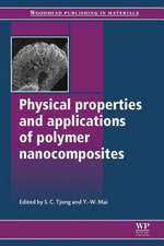 Physical Properties and Applications of Polymer Nanocomposites