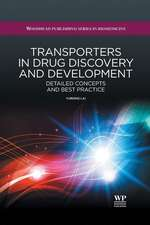 Transporters in Drug Discovery and Development: Detailed Concepts and Best Practice
