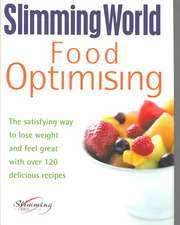 Food Optimising:  The Satisfying Way to Lose Weight and Feel Great with Over 120 Delicious Recipes