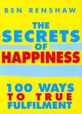 The Secrets of Happiness:  100 Ways to True Fulfilment