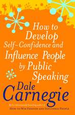 Carnegie, D: How To Develop Self-Confidence