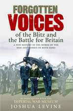 Forgotten Voices of the Blitz and the Battle for Britain:  The Enchantment of England