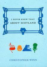 I Never Knew That about Scotland:  In Search of the North