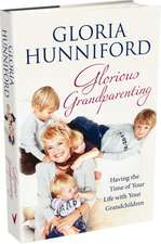 Glorious Grandparenting: Having the Time of Your Life with Your Grandchildren