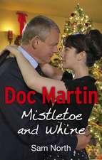 Doc Martin: Mistletoe and Whine