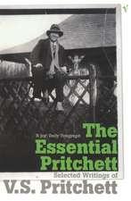 The Essential Pritchett: Selected Writings of V S Pritchett