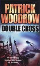 Woodrow, P: Double Cross