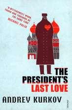Kurkov, A: The President's Last Love